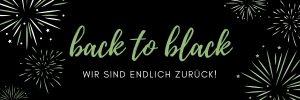 back to black - Wir sind endlich zurück!